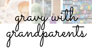Gravy with Grandparents